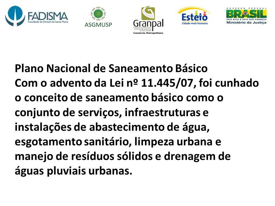 Plano Nacional de Saneamento Básico Com o advento da Lei nº 11