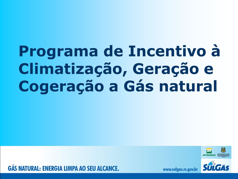 Programa de Incentivo à Climatização, Geração e Cogeração a Gás natural