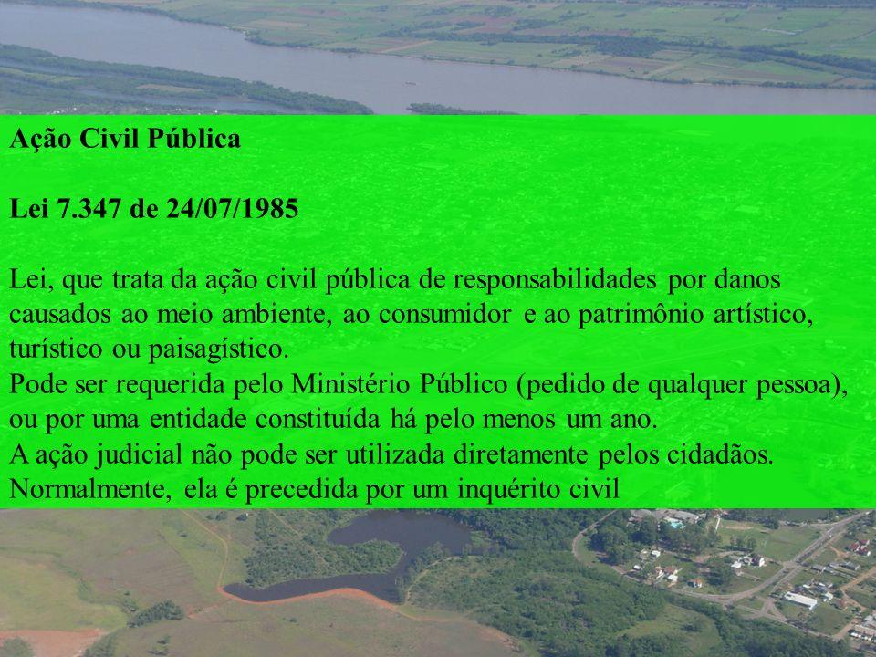 Ação Civil Pública Lei 7.347 de 24/07/1985.