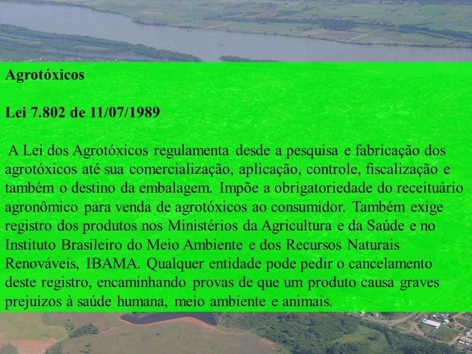 AgrotóxicosLei 7.802 de 11/07/1989.