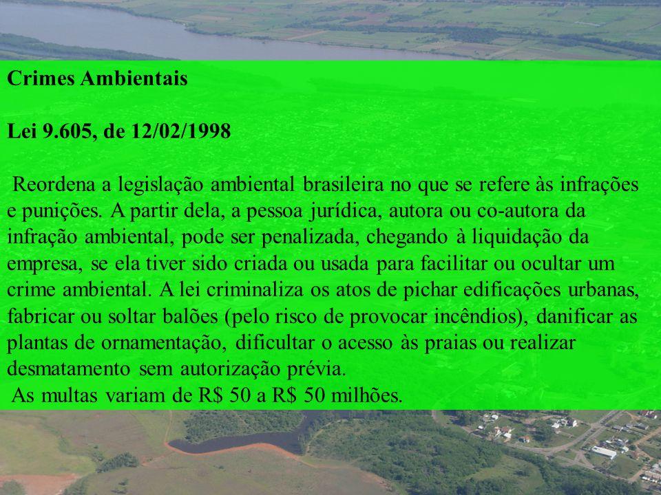 Crimes Ambientais Lei 9.605, de 12/02/1998.