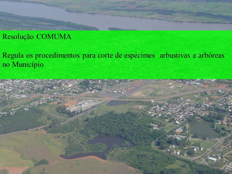 Resolução COMUMA Regula os procedimentos para corte de espécimes arbustivas e arbóreas no Município.