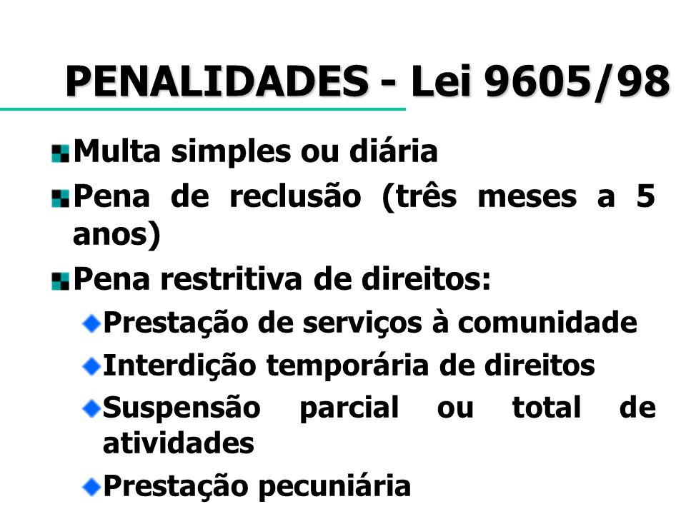 PENALIDADES - Lei 9605/98 Multa simples ou diária