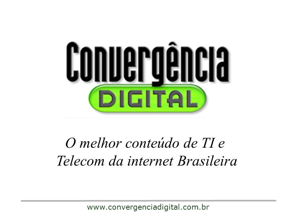 O melhor conteúdo de TI e Telecom da internet Brasileira