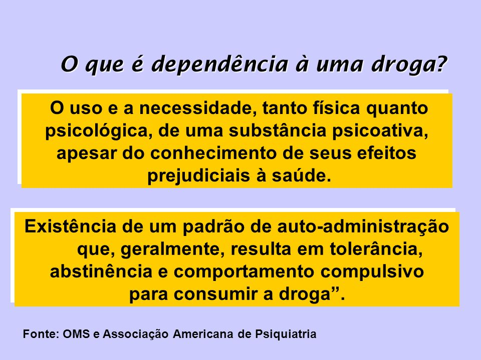 O que é dependência à uma droga