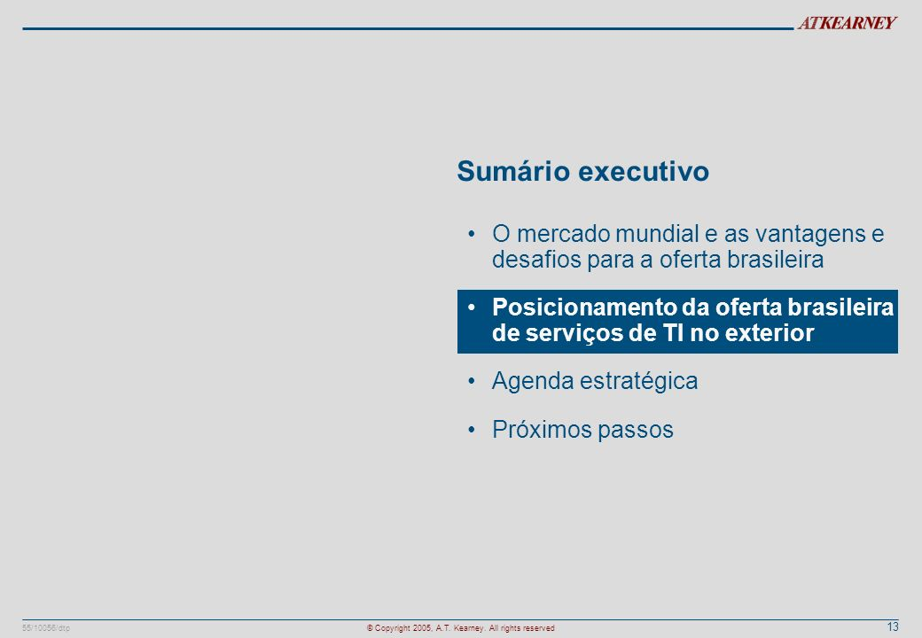Sumário executivoO mercado mundial e as vantagens e desafios para a oferta brasileira.
