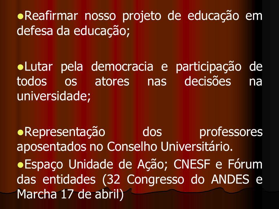 Reafirmar nosso projeto de educação em defesa da educação;