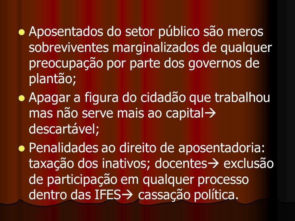 Aposentados do setor público são meros sobreviventes marginalizados de qualquer preocupação por parte dos governos de plantão;