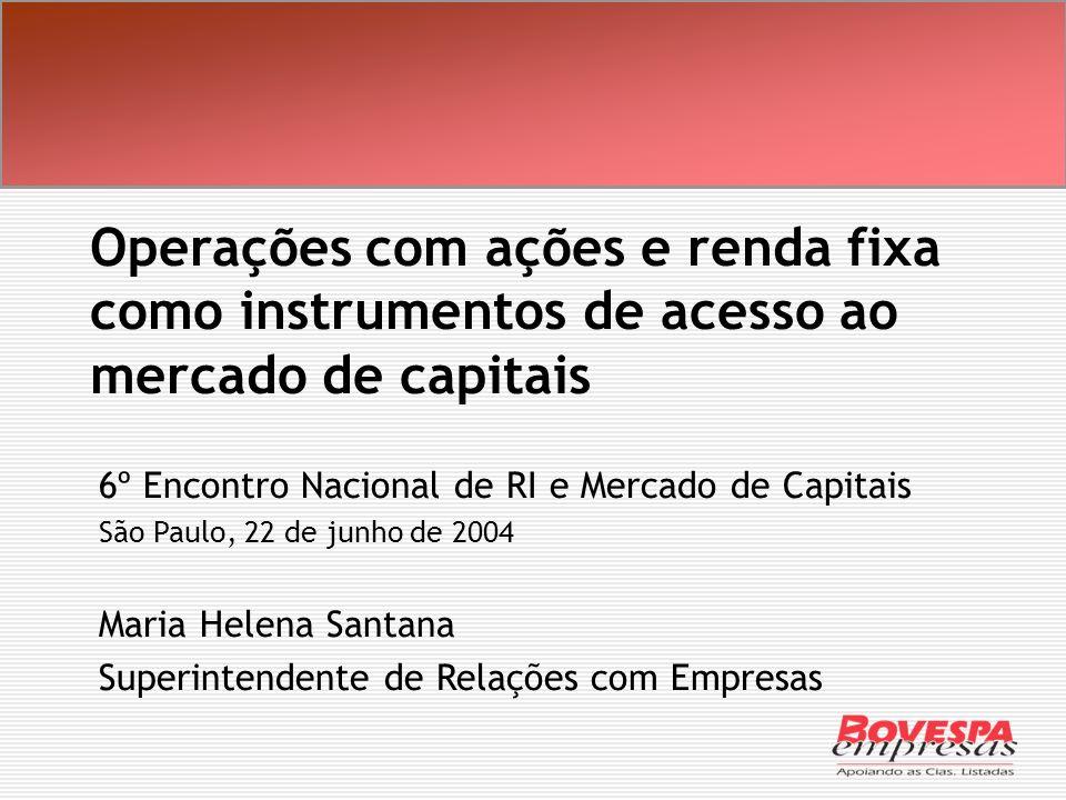 Operações com ações e renda fixa como instrumentos de acesso ao mercado de capitais