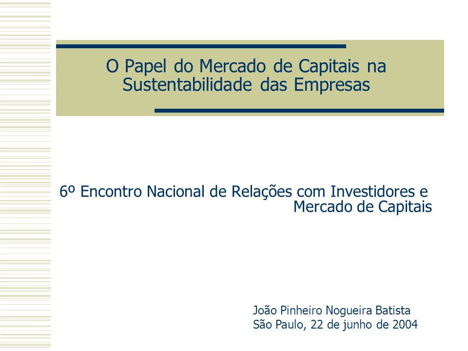 Sustentabilidade e a Opção pelo Mercado de Capitais