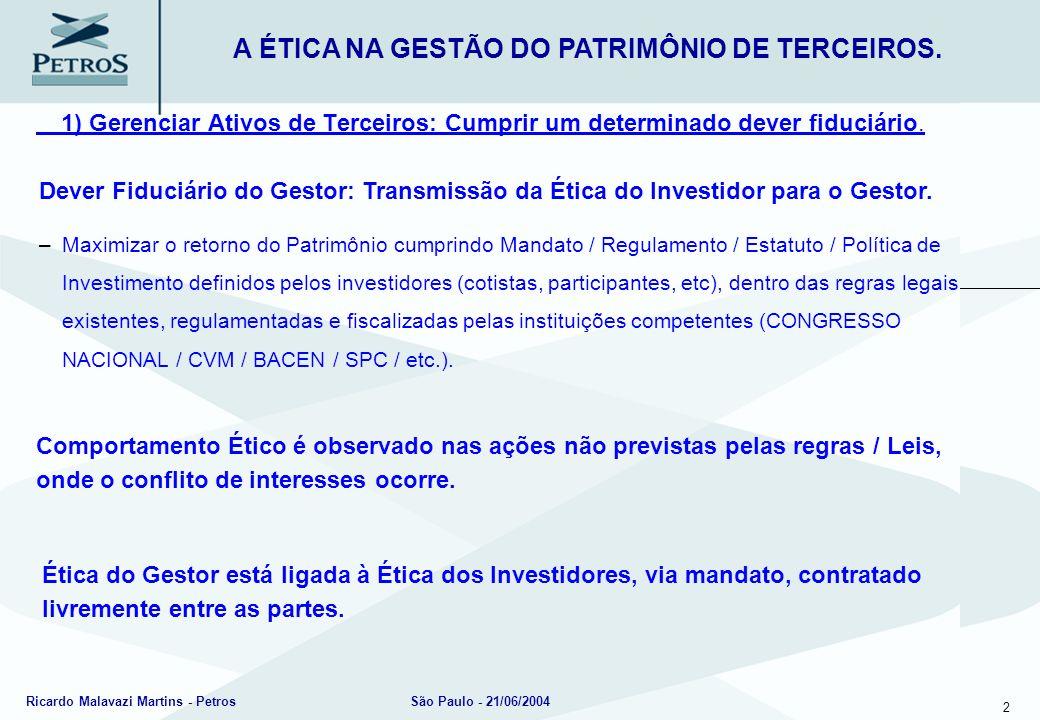 2) Gestão Ética: Gerenciamento de conflitos de interesses.
