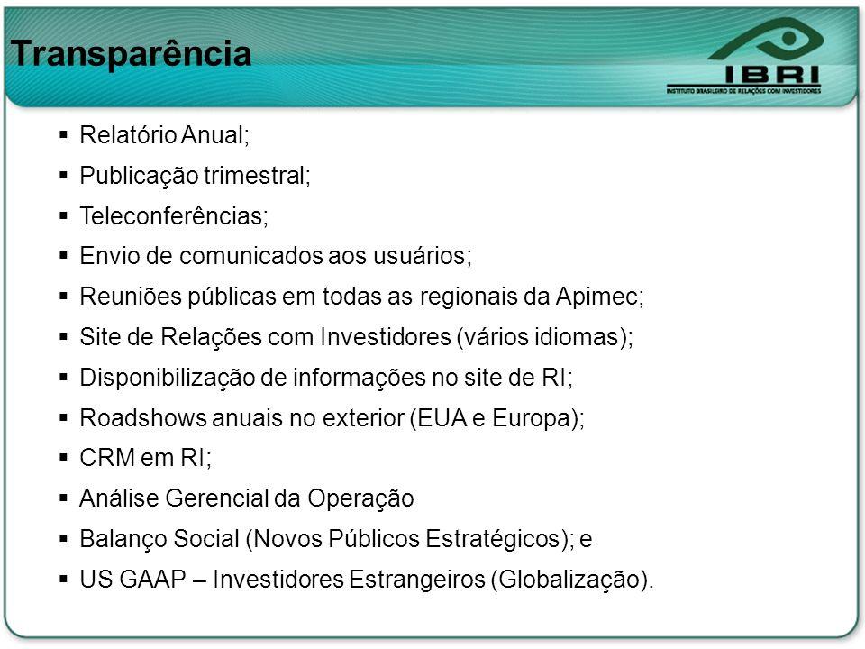 Transparência Relatório Anual; Publicação trimestral;