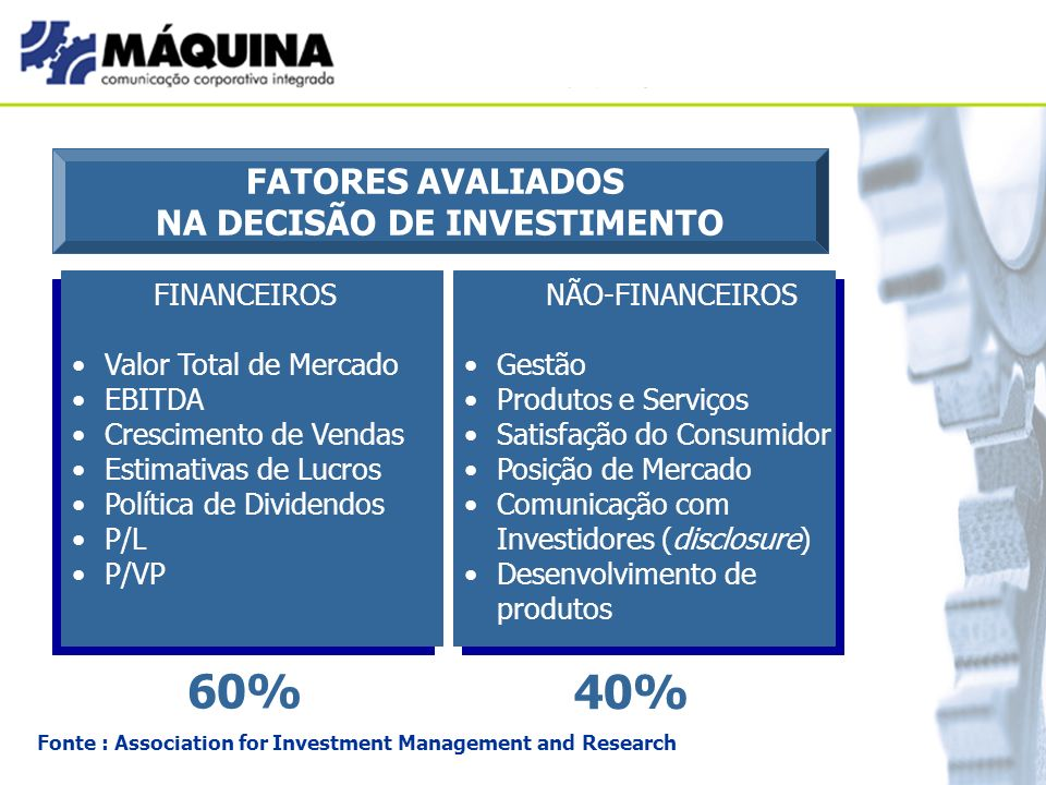 NA DECISÃO DE INVESTIMENTO