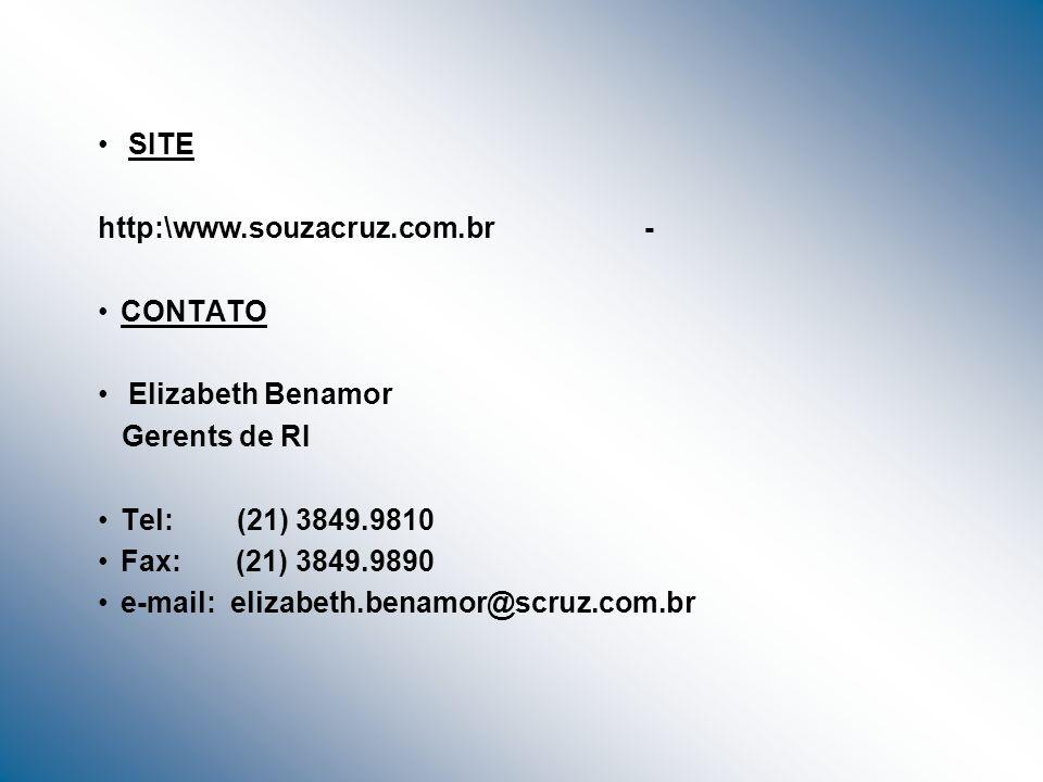 SITE http:\www.souzacruz.com.br - CONTATO. Elizabeth Benamor. Gerents de RI. Tel: (21) 3849.9810.