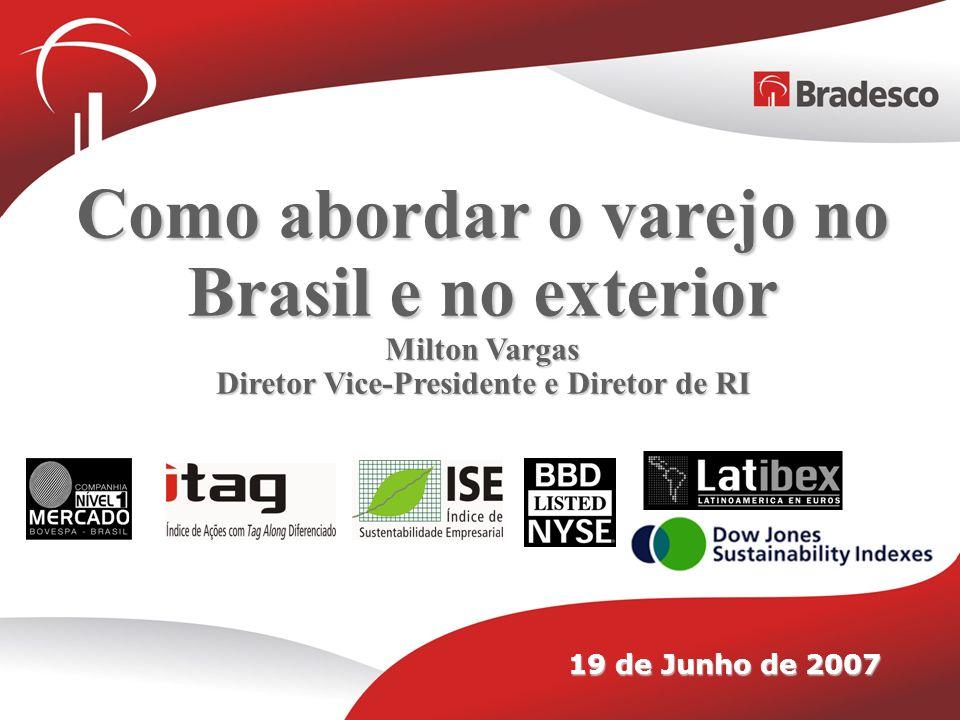 Como abordar o varejo no Brasil e no exterior Milton Vargas Diretor Vice-Presidente e Diretor de RI