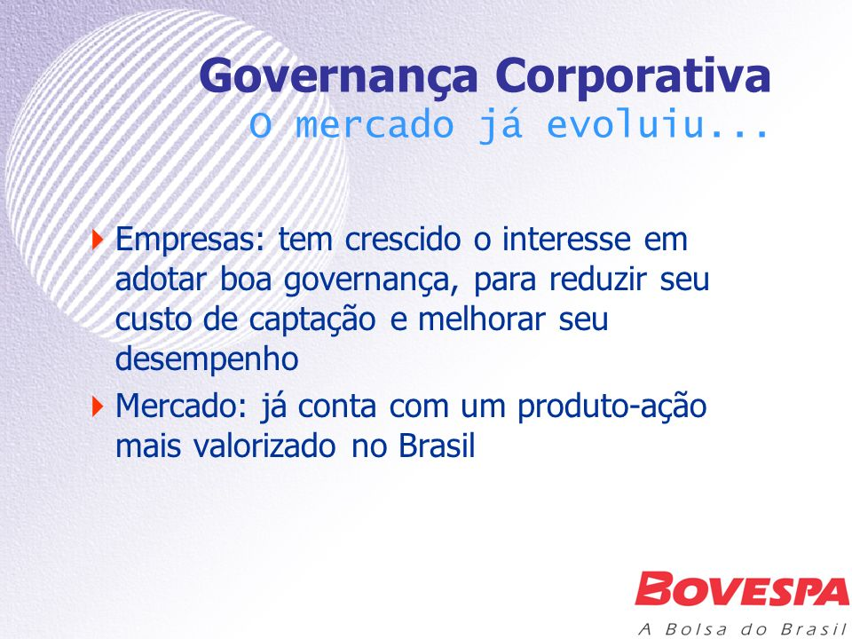 Governança Corporativa O mercado já evoluiu...