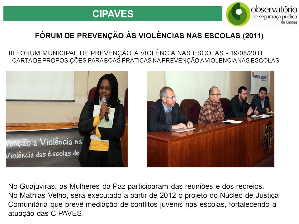 FÓRUM DE PREVENÇÃO ÀS VIOLÊNCIAS NAS ESCOLAS (2011)