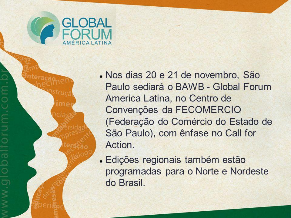 Nos dias 20 e 21 de novembro, São Paulo sediará o BAWB - Global Forum America Latina, no Centro de Convenções da FECOMERCIO (Federação do Comércio do Estado de São Paulo), com ênfase no Call for Action.
