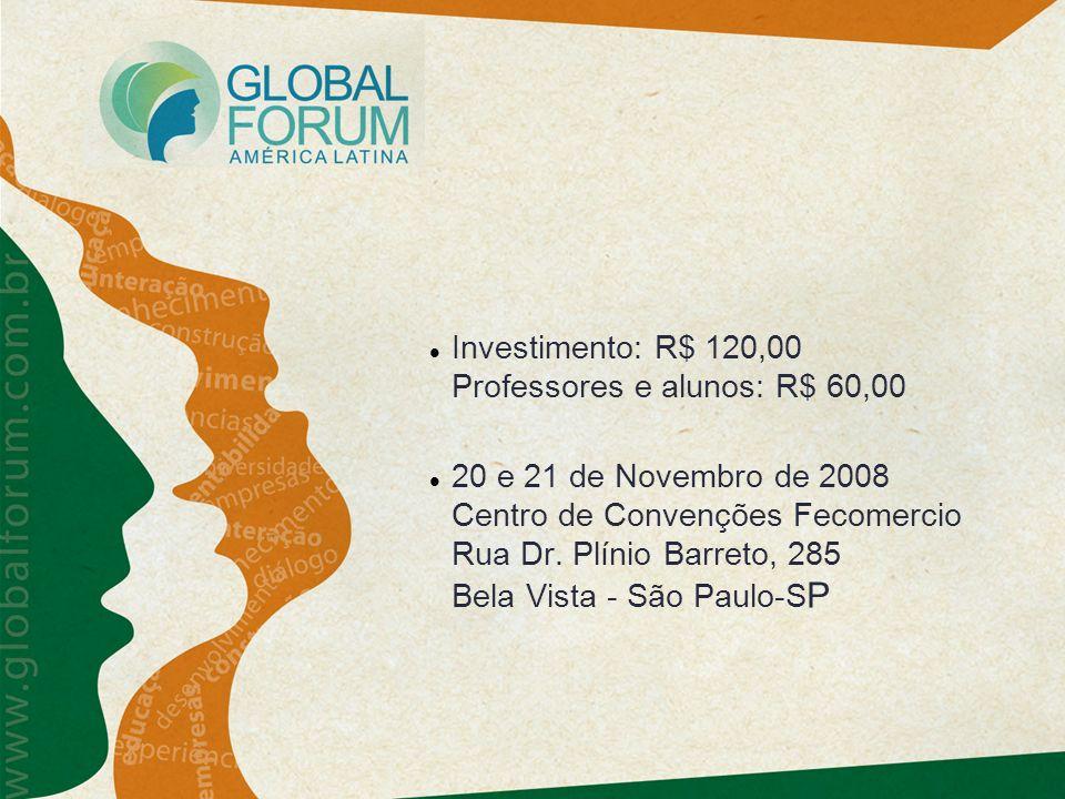 Investimento: R$ 120,00 Professores e alunos: R$ 60,00
