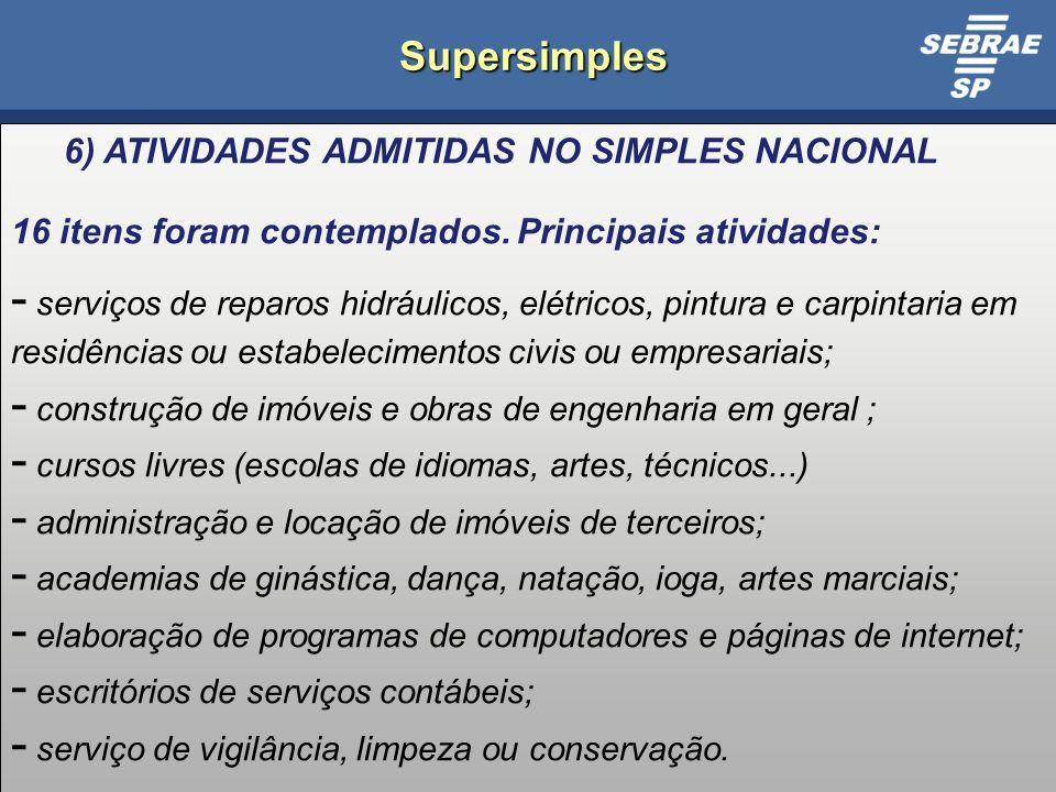 Supersimples 6) ATIVIDADES ADMITIDAS NO SIMPLES NACIONAL