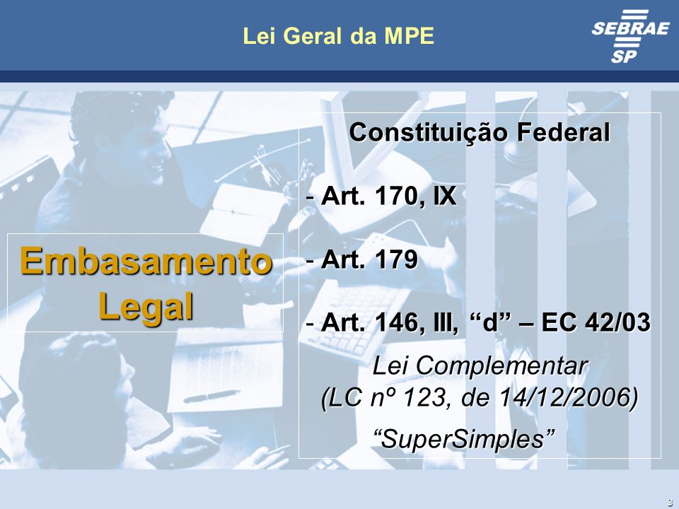 Embasamento Legal Constituição Federal Art. 170, IX Art. 179