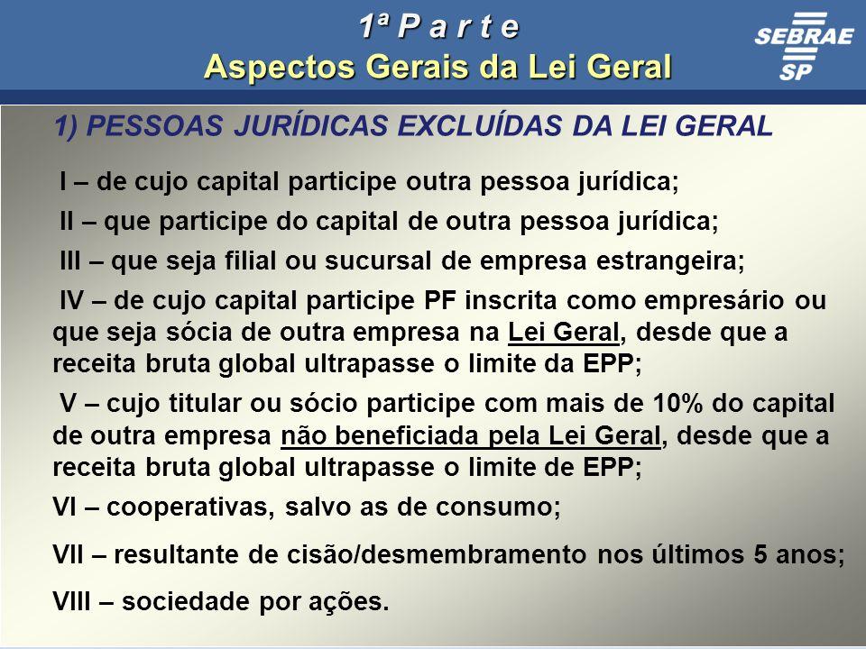 1ª P a r t e Aspectos Gerais da Lei Geral