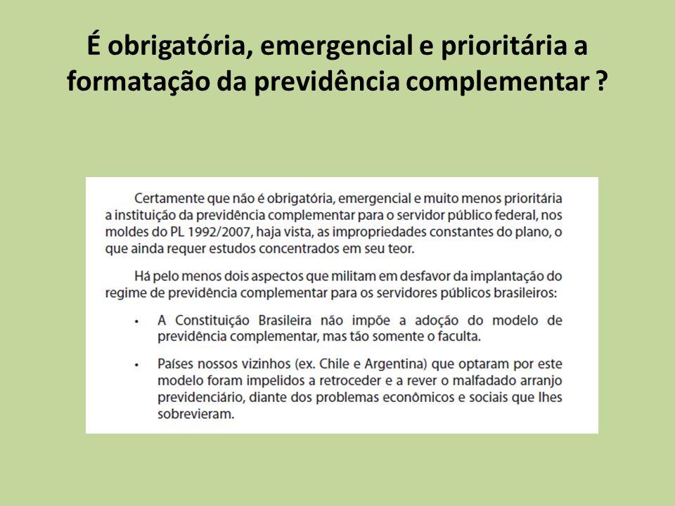 É obrigatória, emergencial e prioritária a formatação da previdência complementar