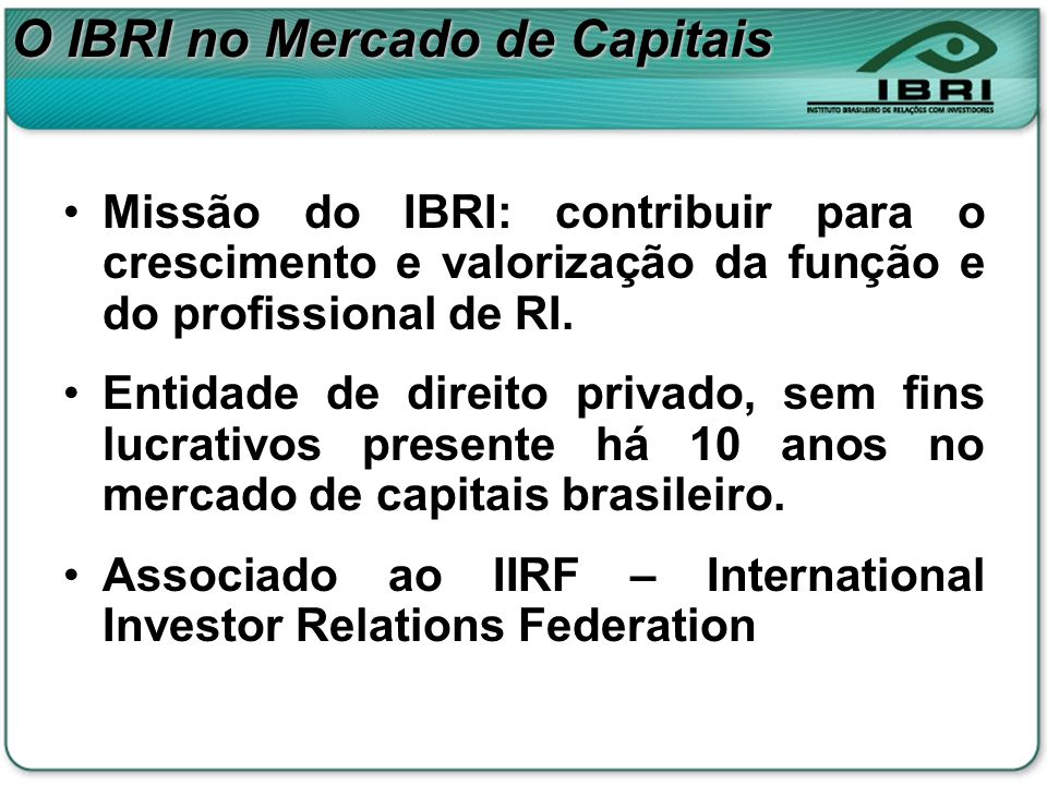 O IBRI no Mercado de Capitais
