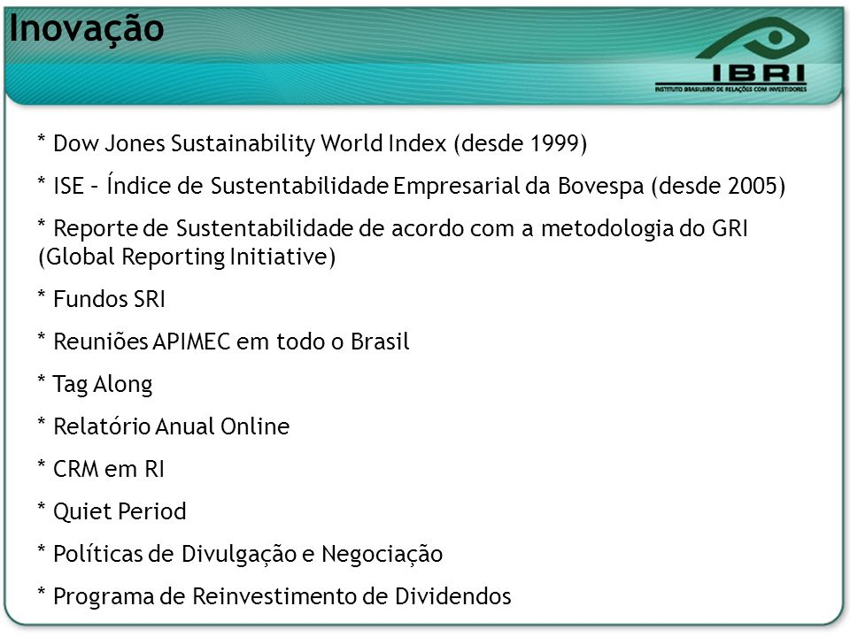 Inovação * Dow Jones Sustainability World Index (desde 1999)