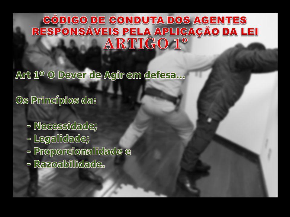 CÓDIGO DE CONDUTA DOS AGENTES RESPONSÁVEIS PELA APLICAÇÃO DA LEI