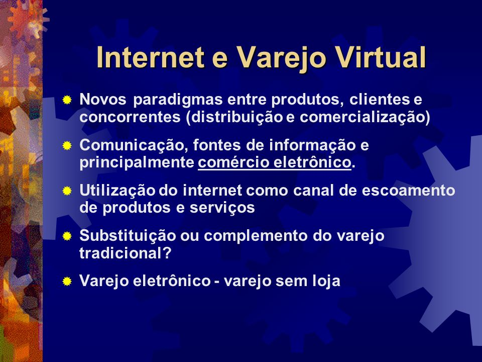 Internet e Varejo Virtual