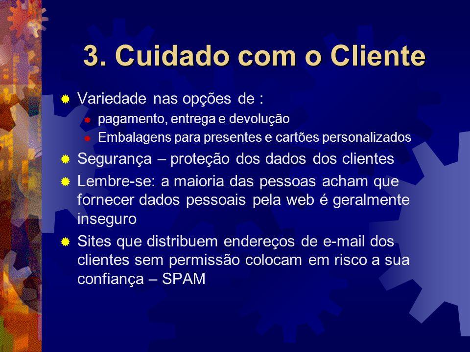 3. Cuidado com o Cliente Variedade nas opções de :