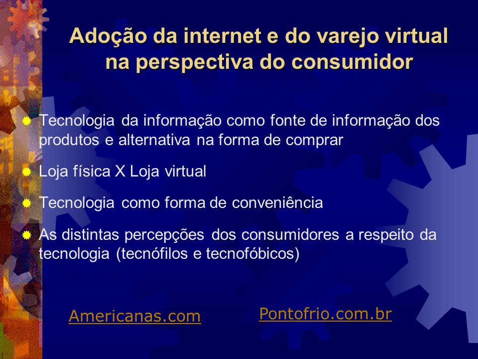 Adoção da internet e do varejo virtual na perspectiva do consumidor