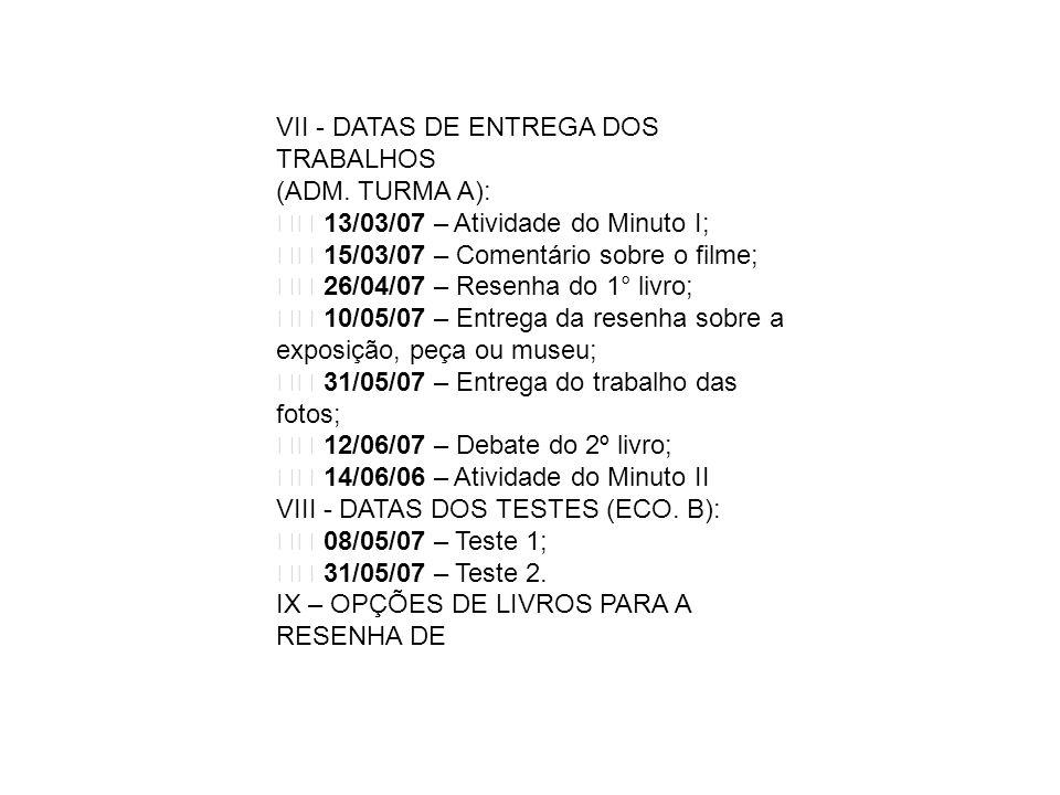 VII - DATAS DE ENTREGA DOS TRABALHOS