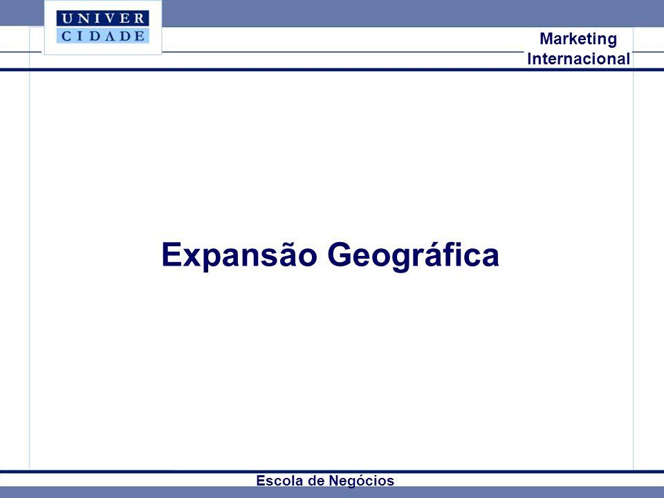 Expansão Geográfica Mkt Internacional Marketing Internacional