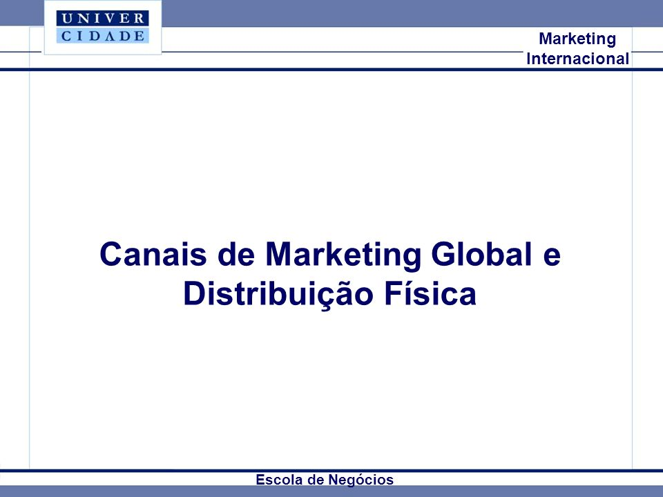 Canais de Marketing Global e Distribuição Física