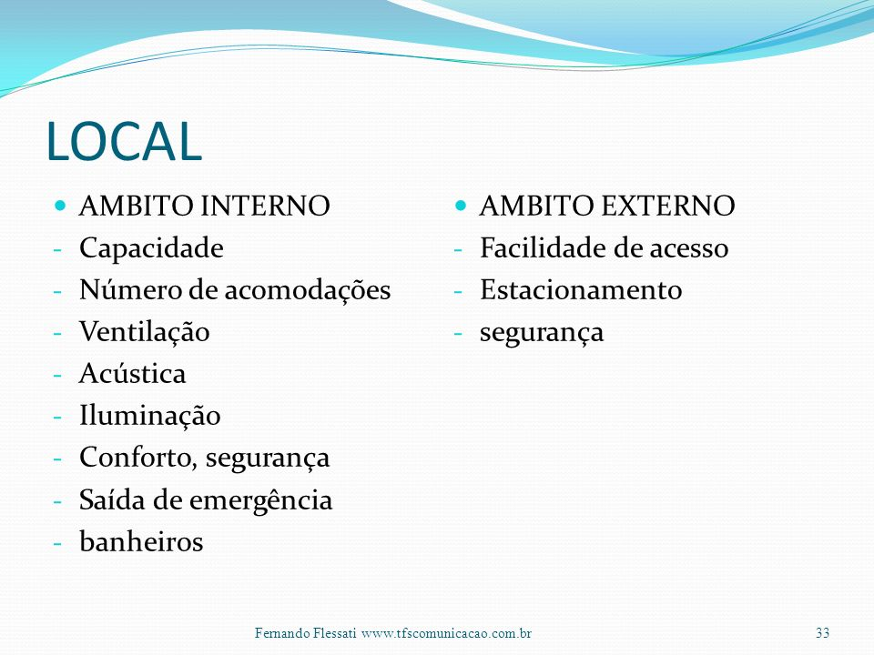 LOCAL AMBITO INTERNO Capacidade Número de acomodações Ventilação