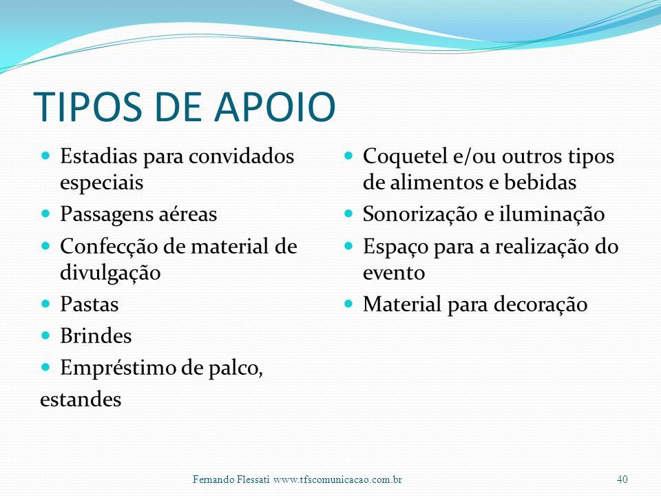TIPOS DE APOIO Estadias para convidados especiais Passagens aéreas