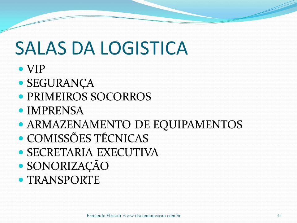 SALAS DA LOGISTICA VIP SEGURANÇA PRIMEIROS SOCORROS IMPRENSA