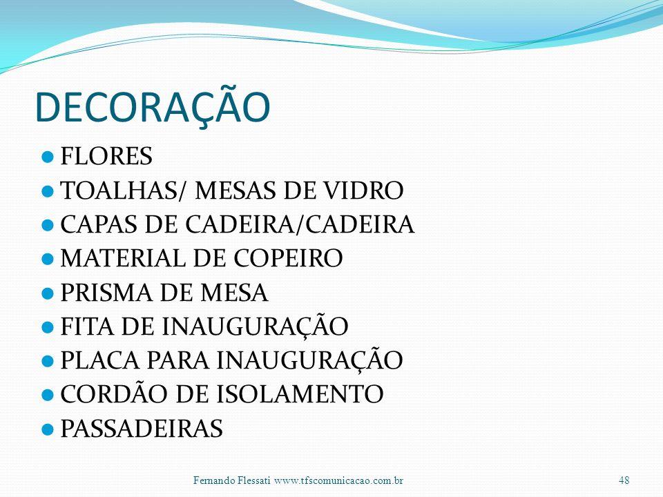 DECORAÇÃO FLORES TOALHAS/ MESAS DE VIDRO CAPAS DE CADEIRA/CADEIRA