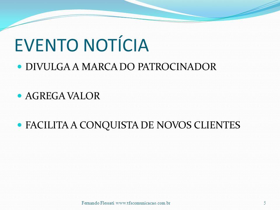EVENTO NOTÍCIA DIVULGA A MARCA DO PATROCINADOR AGREGA VALOR