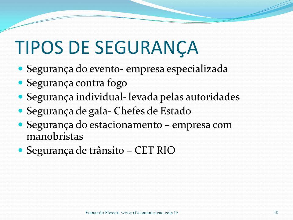 TIPOS DE SEGURANÇA Segurança do evento- empresa especializada