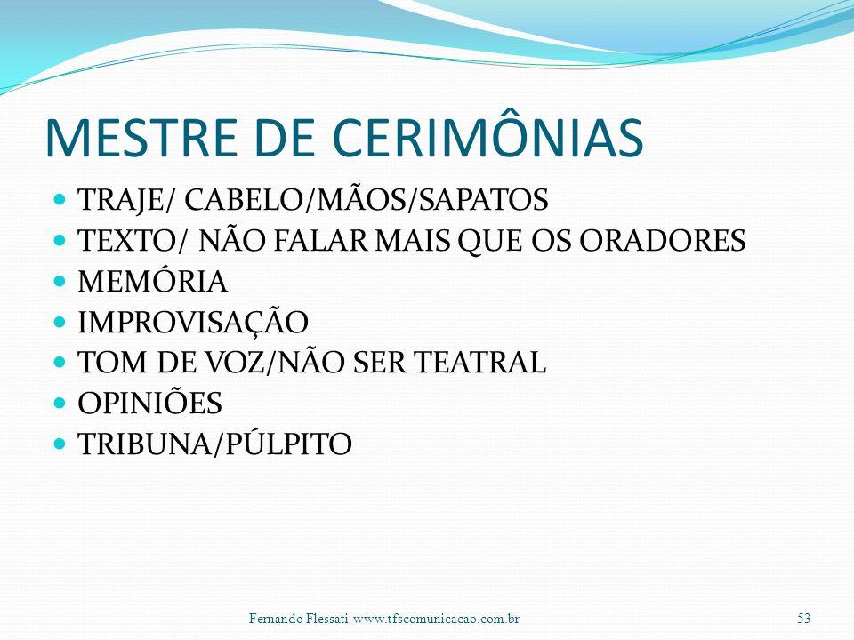 MESTRE DE CERIMÔNIAS TRAJE/ CABELO/MÃOS/SAPATOS