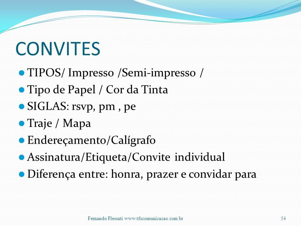 CONVITES TIPOS/ Impresso /Semi-impresso / Tipo de Papel / Cor da Tinta