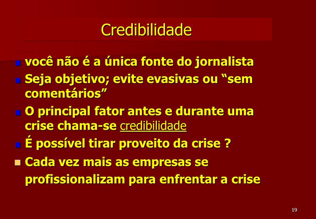 Credibilidade você não é a única fonte do jornalista