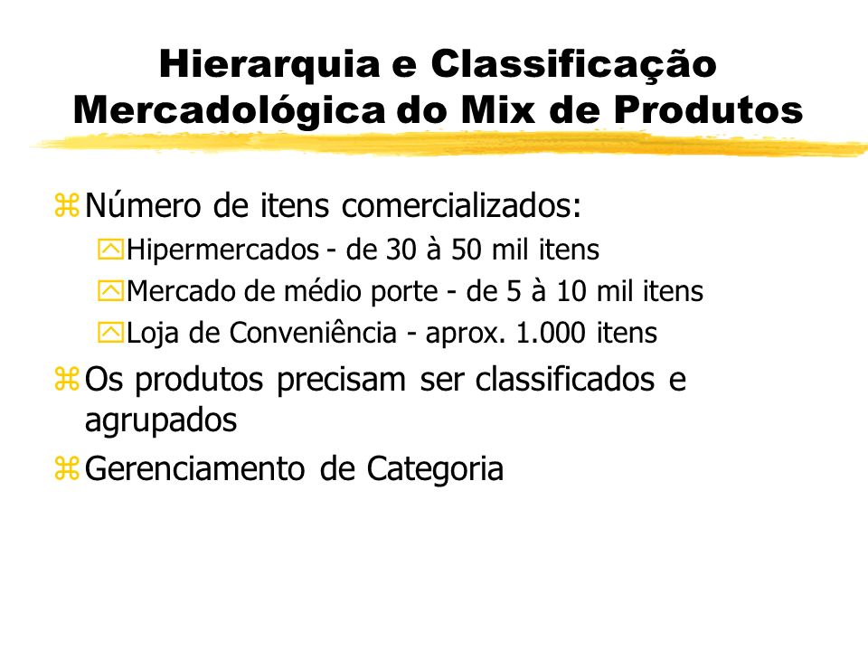Hierarquia e Classificação Mercadológica do Mix de Produtos