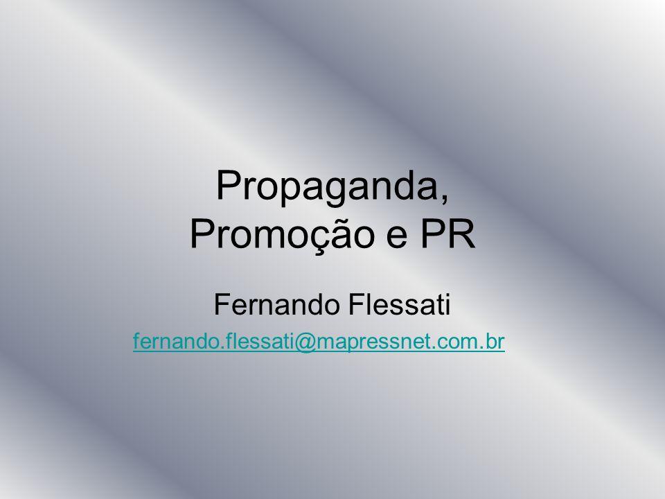 Propaganda, Promoção e PR