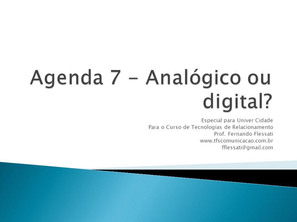 Agenda 7 - Analógico ou digital