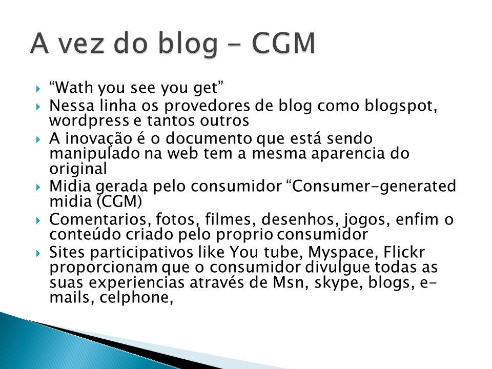 A vez do blog - CGM Wath you see you get