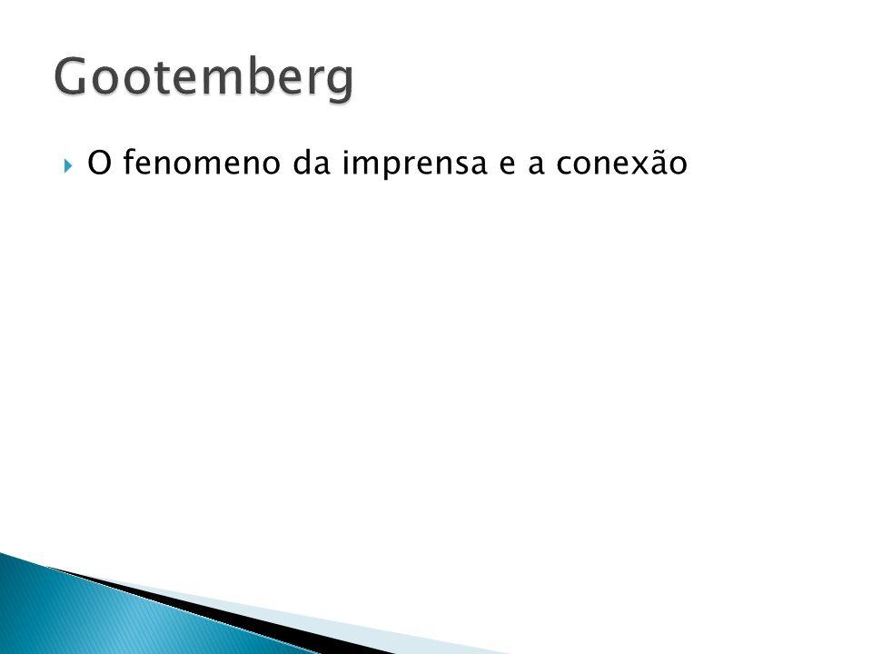 Gootemberg O fenomeno da imprensa e a conexão